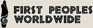 First Peoples Worldwide is an organization that supports Indigenpus communities around the world